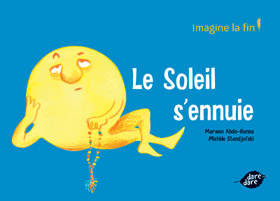 Le soleil s'ennuie - Imagine la fin ! - dare-dare