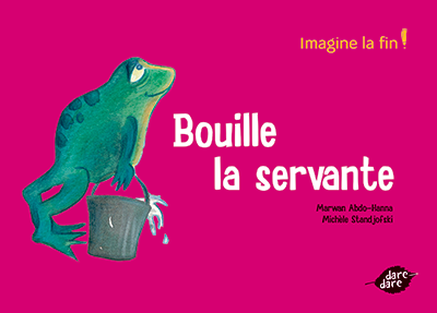Bouille la servante - Imagine la fin ! - dare-dare